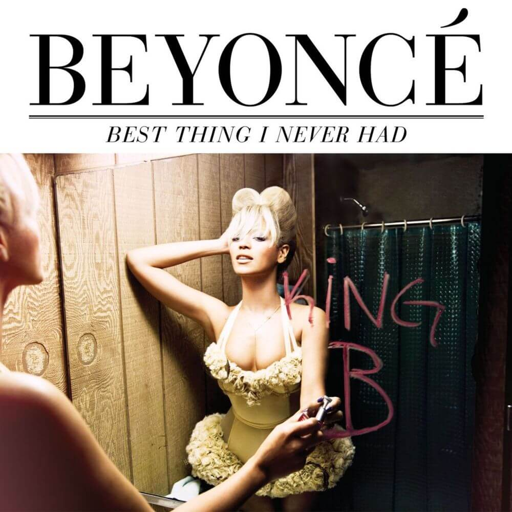 Beyonce - Best Thing I Never Had