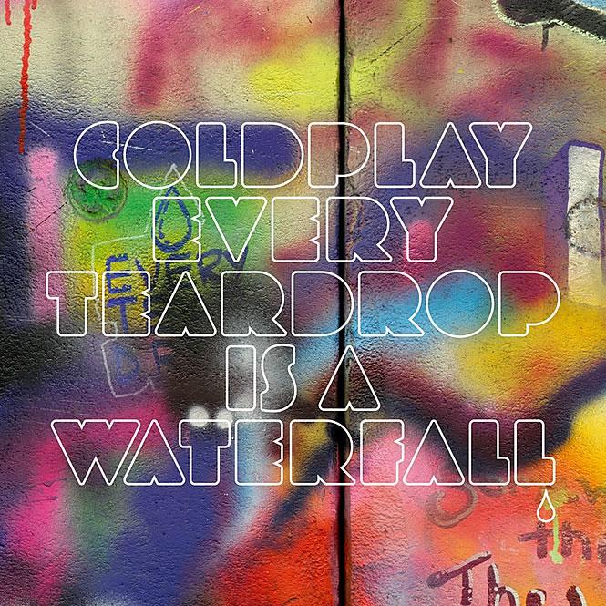 Coldplay - Every teardrop is waterfall